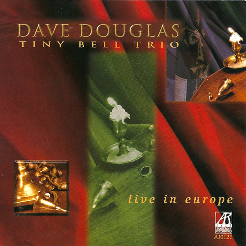 Tiny Bell Trio: Live In Europe