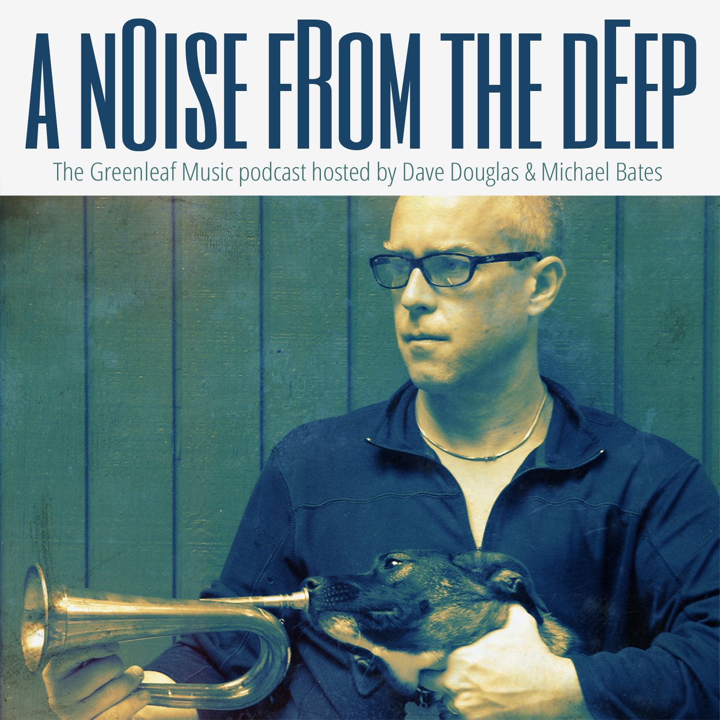 A Noise From The Deep: Greenleaf Music Podcast