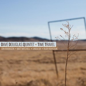 "Dave Douglas Quintet Celebrates The Release Of ""Time Travel,"" 50th Birthday At Jazz Standard March 28-31"